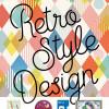 おすすめのデザイン本「懐かしくて新しい レトロスタイルデザイン」